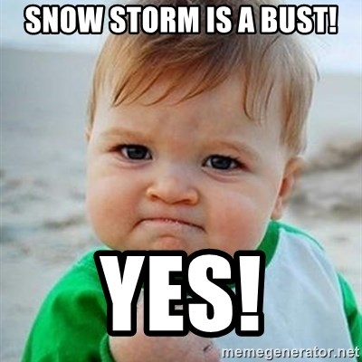 Victory Baby - Snow storm is a bust! YES!