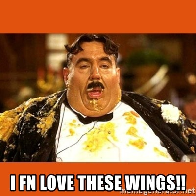 Fat Guy -  i fn love these wings!!