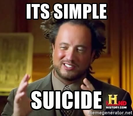 Ancient Aliens - Its simple suicide