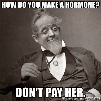 1889 [10] guy - how do you make a hormone? don't pay her.