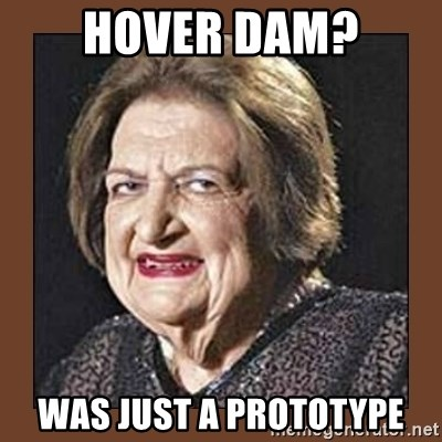 That Makes Me Moist - HOver Dam? was just a prototype