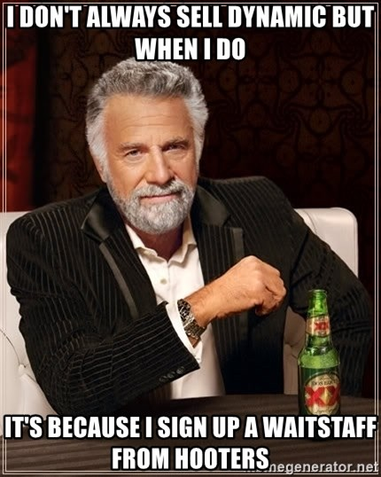 The Most Interesting Man In The World - I don't always sell Dynamic But when I do It's because I sign up a waitstaff from Hooters