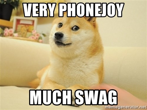 so doge - VERY PHONEJOY MUCH SWAG