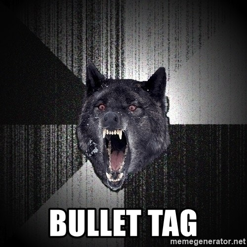 Insanity Wolf -  BULLET TAG