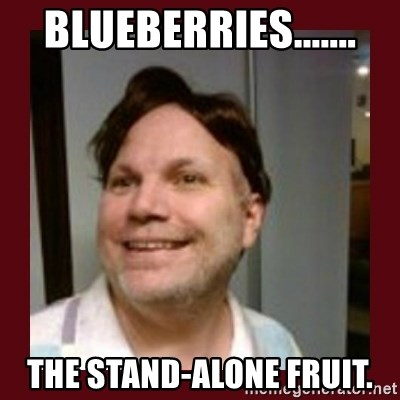 Free Speech Whatley - Blueberries....... the stand-alone fruit.