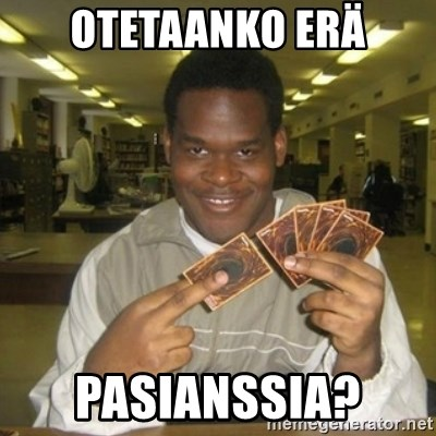 You just activated my trap card - Otetaanko erä Pasianssia?