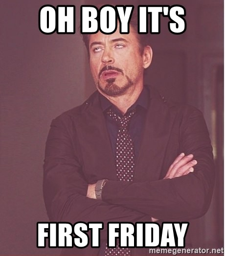 Robert Downey Junior face - oh boy it's  first friday