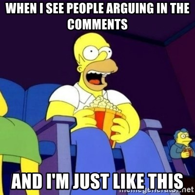 Homer Simpson Popcorn - When I see people arguing in the comments And I'm just like this