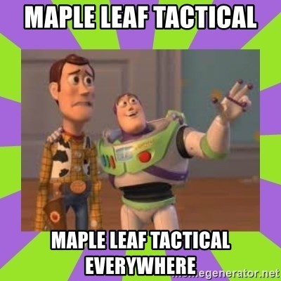 X, X Everywhere  - Maple leaf tactical  Maple leaf tactical everywhere
