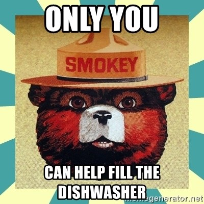 Smokey the Bear - ONLY YOU CAN HELP FILL THE DISHWASHER