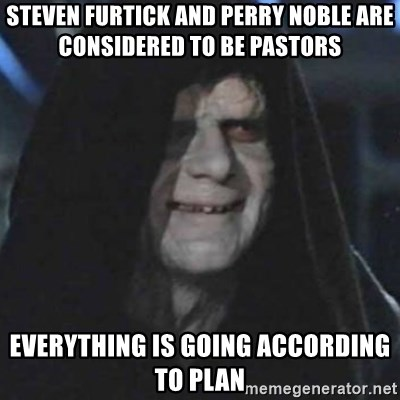emperor palpatine good good - STeven furtick and Perry Noble are considered to be pastors Everything is going according to plan