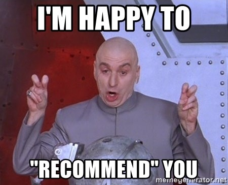 """Dr. Evil Air Quotes - I'm happy to  """"recommend"""" you"""