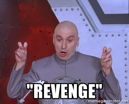"Dr. Evil Air Quotes -  ""revenge"""