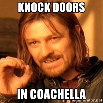 One Does Not Simply - Knock Doors  In Coachella
