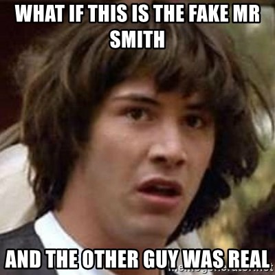 Conspiracy Keanu - What if this is the fake mr smith and the other guy was real