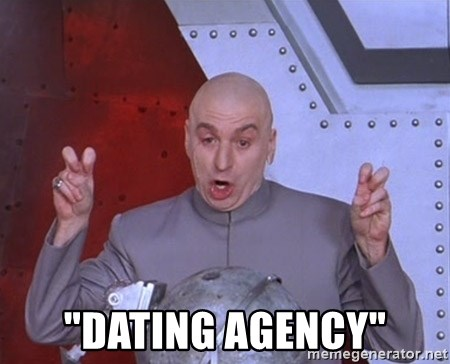 """Dr. Evil Air Quotes -  """"dating agency"""""""