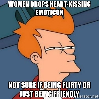 Not sure if troll - Women drops heart-kissing emoticon Not sure if being flirty or just being friendly