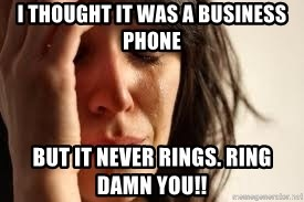Crying lady - I thought it was a business phone but it never rings. Ring Damn You!!