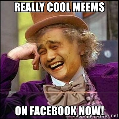 yaowonkaxd - REALLY COOL MEEMS ON FACEBOOK NOW!
