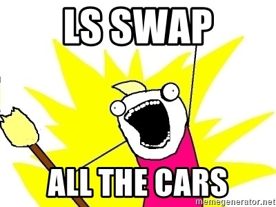 X ALL THE THINGS - LS Swap All the cars