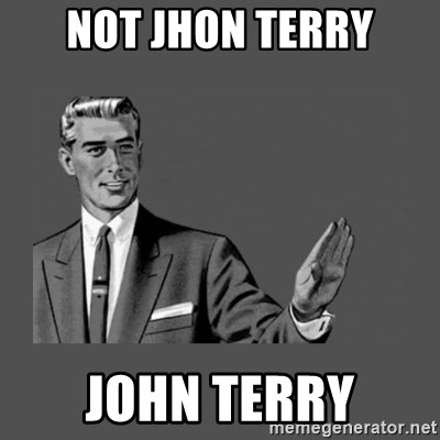Grammar Guy - Not jhon terry john terry