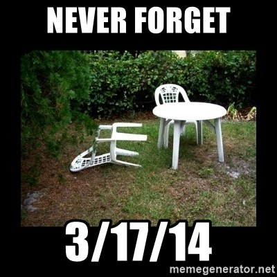 Lawn Chair Blown Over - Never forget 3/17/14