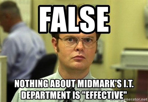 "Dwight Meme - False nothing about Midmark's I.T. department is ""effective"""