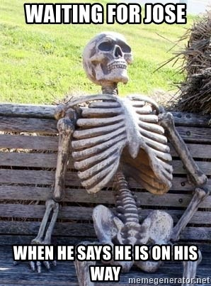 Waiting Skeleton - Waiting for jose When he says he is on his way