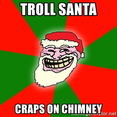 Santa Claus Troll Face - Troll Santa  Craps on chimney