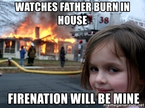 Disaster Girl - Watches Father burn in house  Firenation will be mine