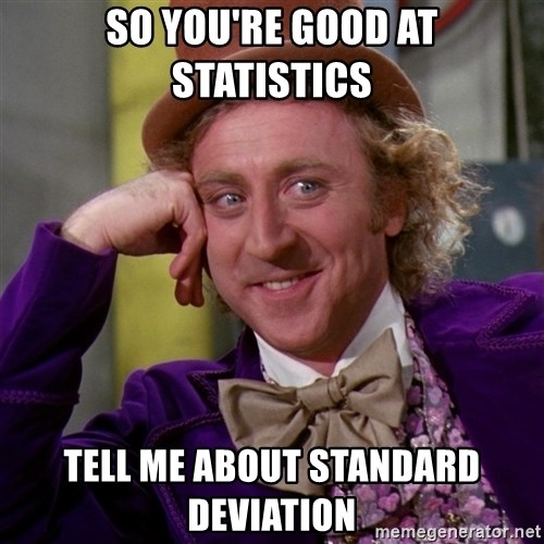 Willy Wonka - so you're good at statistics tell me about standard deviation