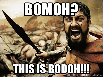 This Is Sparta Meme - BOMOH? This is bodoh!!!