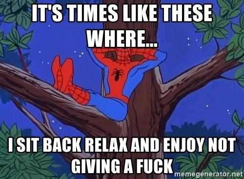 Spiderman Tree - It's Times Like These Where... I Sit Back Relax And Enjoy Not Giving A Fuck