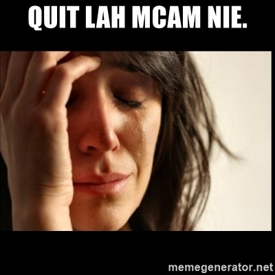 First World Problems - quit lah mcam nie.