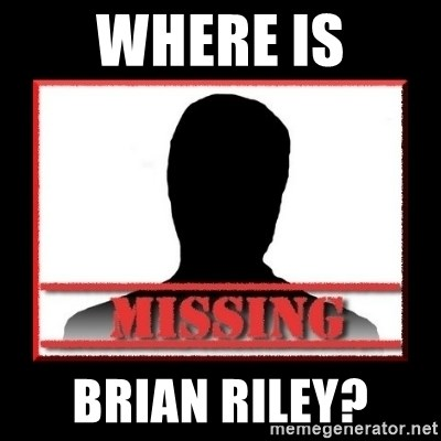 Missing person - where is Brian Riley?