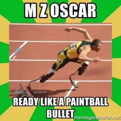 OSCAR PISTORIUS - M Z Oscar Ready like a paintball bullet