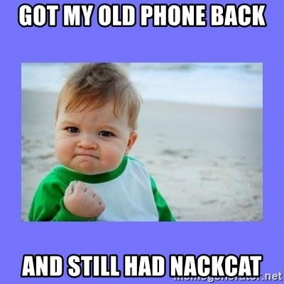 Baby fist - Got my old phone back And still had nackcat
