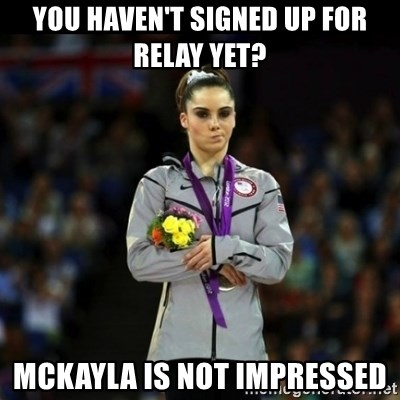 Unimpressed McKayla Maroney - you haven't signed up for relay yet? Mckayla is not impressed