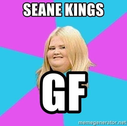 Fat Girl - seane kings gf