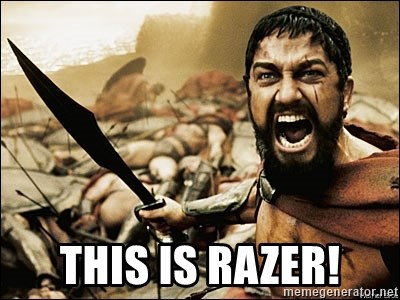 This Is Sparta Meme -  this is razer!