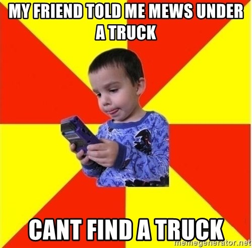 Pokemon Idiot - my friend told me mews under a truck cant find a truck