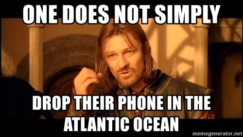 Lord Of The Rings Boromir One Does Not Simply Mordor - one does not simply drop their phone in the atlantic ocean