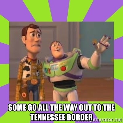 X, X Everywhere  -  some go all the way out to the tennessee border