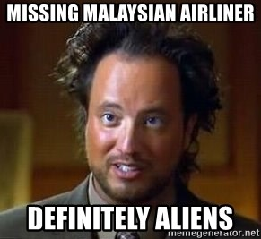 Ancient Aliens - missing Malaysian airliner DEFINITELY aliens