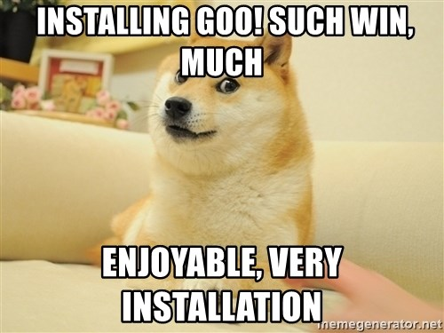 so doge -  Installing Goo! such win, much enjoyable, very installation