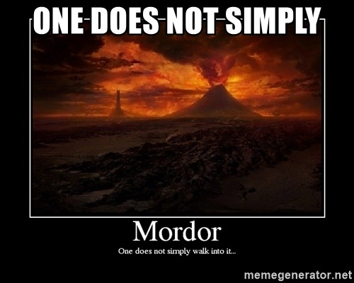 Lord Of The Rings Boromir One Does Not Simply Mordor - One Does Not Simply