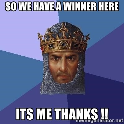 Age Of Empires - So we have a winner here ITS ME THANKS !!