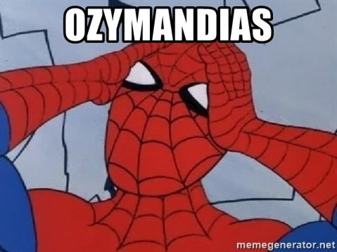 Hungover Spiderman - Ozymandias