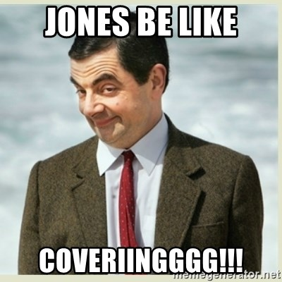 MR bean - Jones be like Coveriingggg!!!