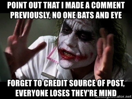 joker mind loss - Point out that I made a comment previously, no one bats and eye Forget to credit source of post, everyone loses they're mind
